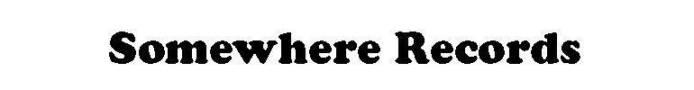 私のバナー : SOMEWHERERECORDS